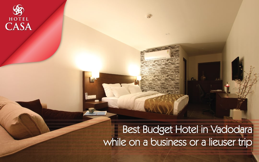 Best Budget Hotel in Vadodara while on a Business or a Lieuser Trip